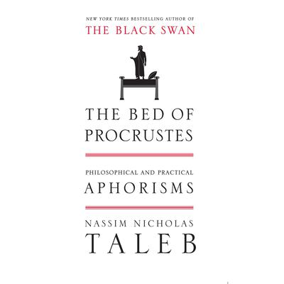 The Bed of Procrustes: Philosophical and Practical Aphorisms Audiobook, by Nassim Nicholas Taleb