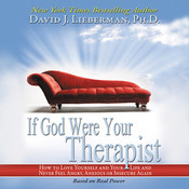 If God Were Your Therapist: How to Love Yourself and Your Life and Never Feel Angry, Anxious, or Insecure Again Audiobook, by David J. Lieberman