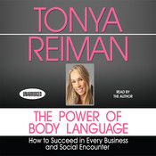 The Power of Body Language: How to Succeed in Every Business and Social Encounter Audiobook, by Tonya Reiman