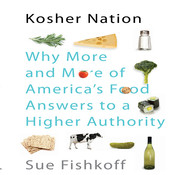 Kosher Nation: Why More and More of Americas Food Answers to a Higher Authority Audiobook, by Sue Fishkoff