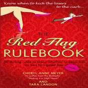 The Red Flag Rule Book: 50 Dating Rules to Know Whether to Keep Him or Kiss Him Good-Bye Audiobook, by Cheryl Anne Meyer