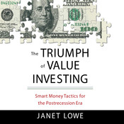 The Triumph of Value Investing: Smart Money Tactics for the Post-Recession Era Audiobook, by Janet Lowe