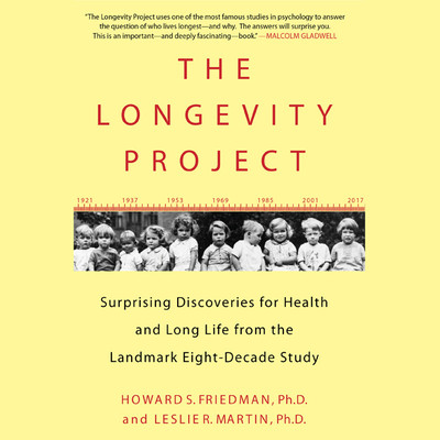 The Longevity Project: Surprising Discoveries for Health and Long Life from the Landmark Eight-Decade Study Audiobook, by Howard S. Friedman