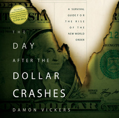 The Day After the Dollar Crashes: A Survival Guide for the Rise of the New World Order Audiobook, by Damon Vickers