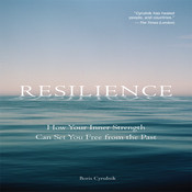 Resilience: How Your Inner Strength Can Set You Free from the Past Audiobook, by Boris Cyrulnik, Boris Cyrulink