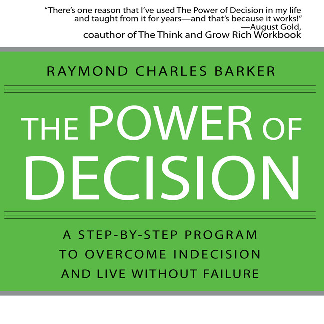 Printable The Power Decision: A Step-by-Step Program to Overcome Indecision and Live Without Failure Forever Audiobook Cover Art