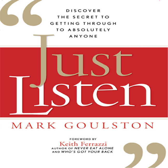 Printable Just Listen: Discover the Secret to Getting Through to Absolutely Anyone Audiobook Cover Art