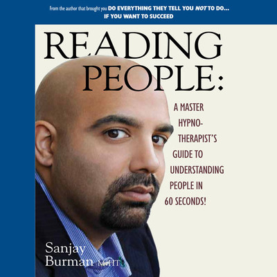 Reading People: A Master Hypnotherapists Guide to Understanding People in 60 Seconds! Audiobook, by Sanjay Burman