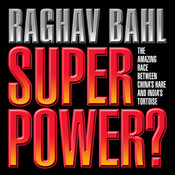 Super Power: The Amazing Race Between Chinas Hare and Indias Tortoise Audiobook, by Raghav Bahl