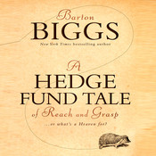 A Hedge Fund Tale Reach and Grasp: ...Or Whats a Heaven For Audiobook, by Barton Biggs