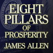 Eight Pillars of Prosperity Audiobook, by James Allen