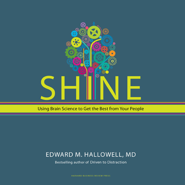 Printable Shine: Using Brain Science to Get the Best From Your People Audiobook Cover Art