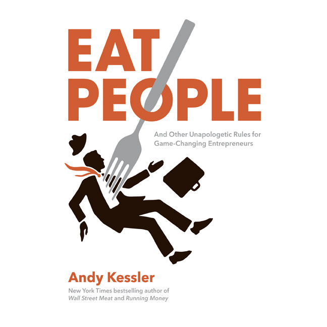 Printable Eat People: And Other Unapologetic Rules for Game-Changing Entrepreneurs Audiobook Cover Art