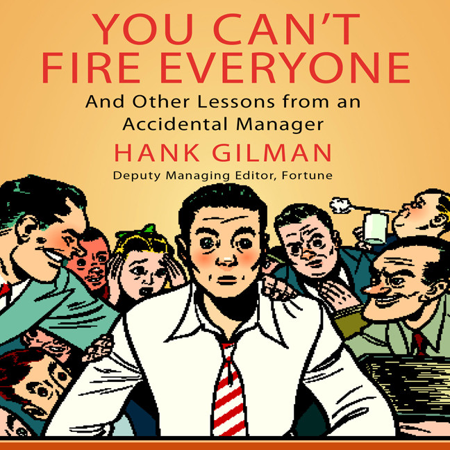 Printable You Can't Fire Everyone: And Other Insights from an Accidental Manager Audiobook Cover Art
