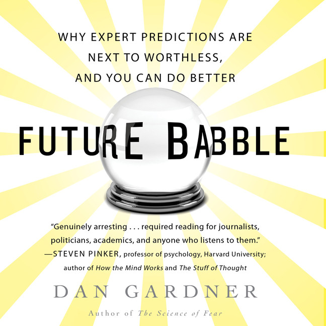 Printable Future Babble: Why Expert Predictions are Next to Worthless, and You Can Do Better Audiobook Cover Art