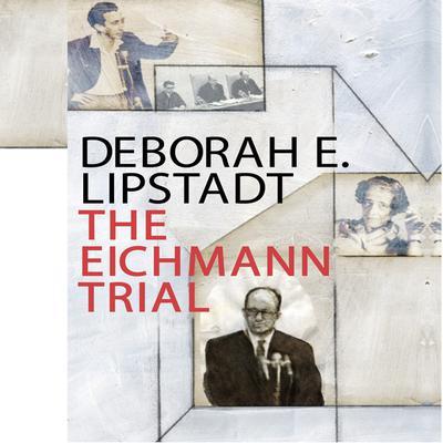 The Eichmann Trial Audiobook, by Deborah Lipstadt