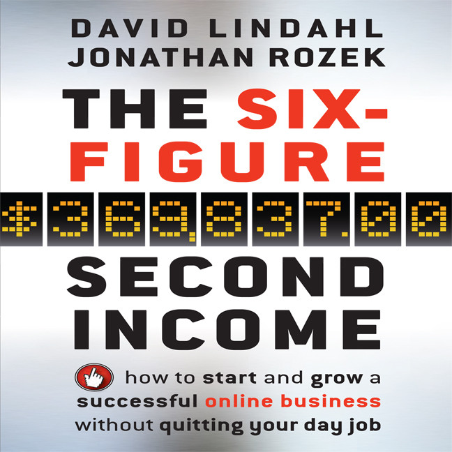 Printable The Six-Figure Second Income: How To Start and Grow A Successful Online Business Without Quitting Your Day Job Audiobook Cover Art