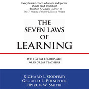 The Seven Laws of Learning: Why Great Leaders Are Also Great Teachers, by Gerreld L. Pulsipher, Gerreld W. Smith, Richard L. Godfrey, Hyrum W. Smith
