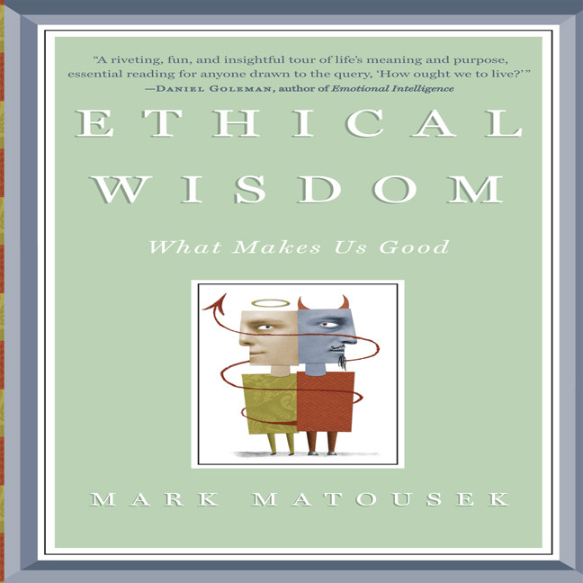 Printable Ethical Wisdom: What Makes Us Good Audiobook Cover Art