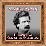 The Man That Corrupted Hadleyburg, by Mark Twain