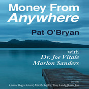 Money from Anywhere Audiobook, by Pat O'Bryan, Joe Vitale, Marlon Sanders