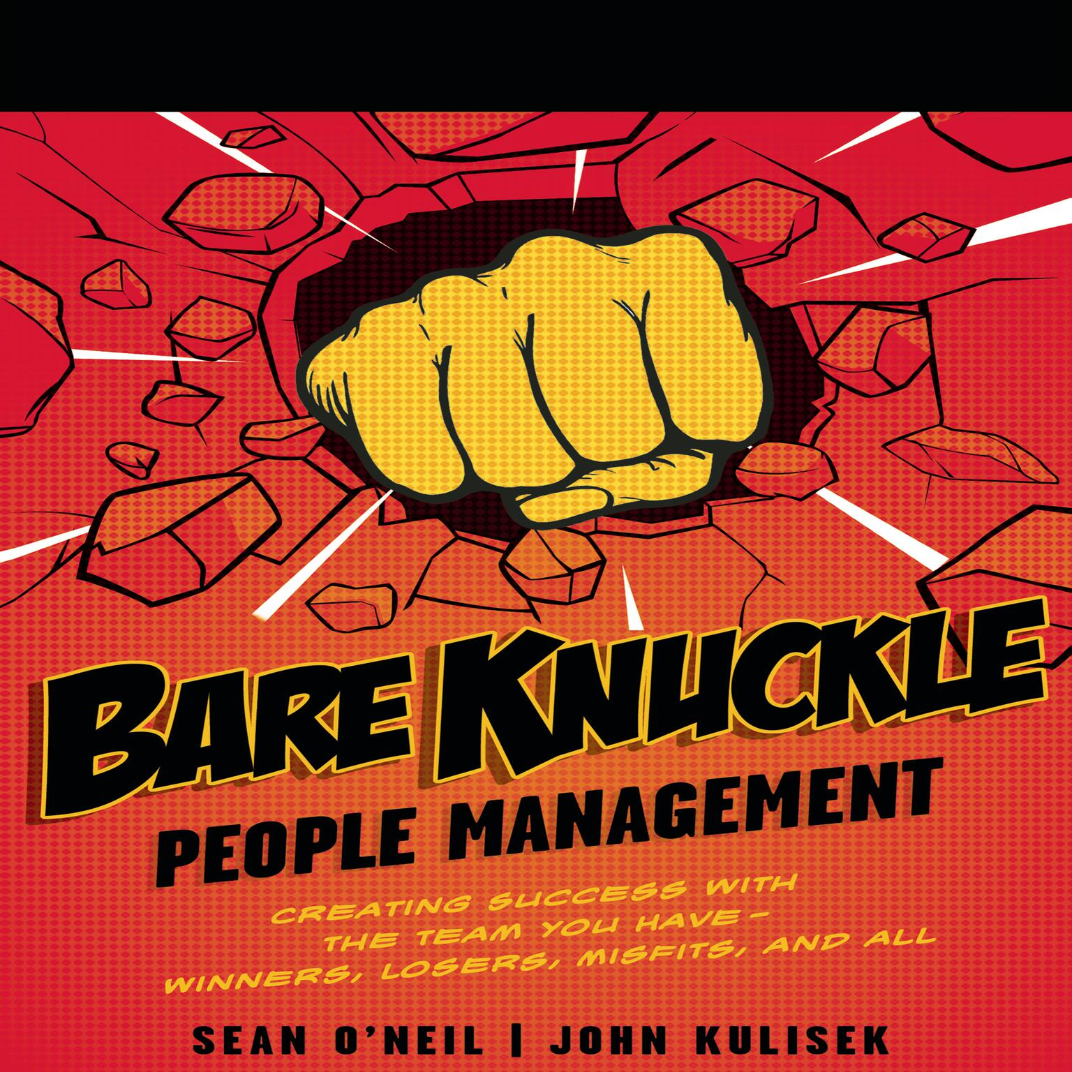 Printable Bare Knuckle People Management: Creating Success with the Team You Have?Winners, Losers, Misfits, and All Audiobook Cover Art