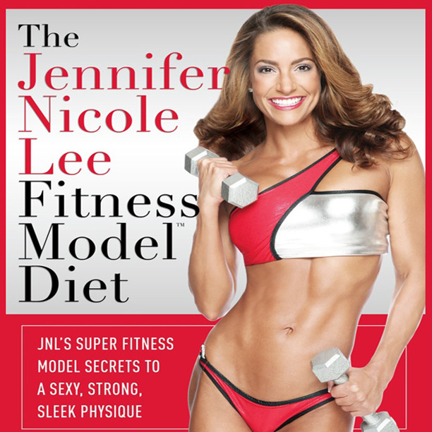 Printable The Jennifer Nicole Lee Fitness Model Diet: JNL's Super Fitness Model Secrets to a Sexy, Strong, Sleek Physique Audiobook Cover Art