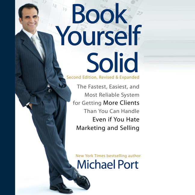 Printable Book Yourself Solid: The Fastest, Easiest, and Most Reliable System for Getting More Clients Than You Can Handle Even if You Hate Marketing and Selling Audiobook Cover Art
