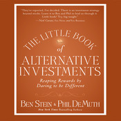 The Little Book of Alternative Investments: Reaping Rewards by Daring to Be Different Audiobook, by Phil DeMuth, Ben Stein