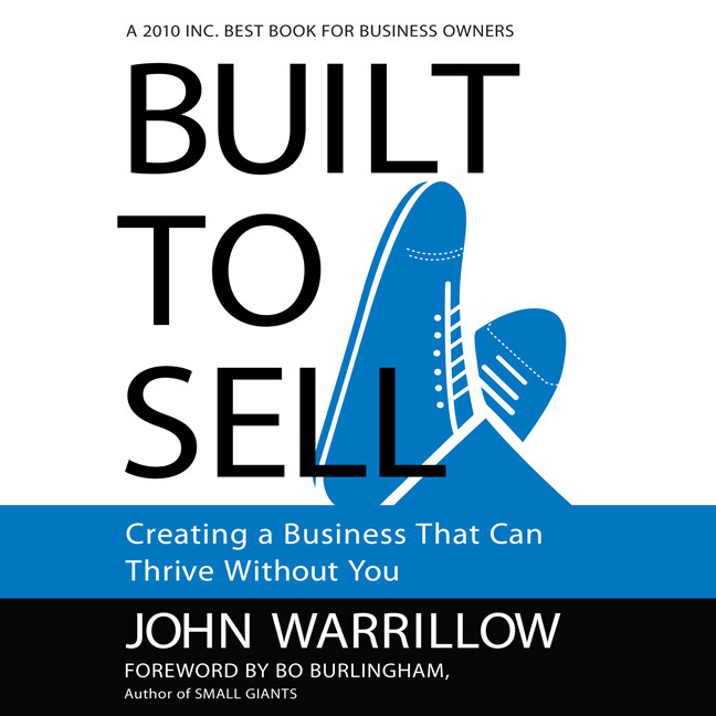Printable Built to Sell: Creating a Business That Can Thrive Without You Audiobook Cover Art