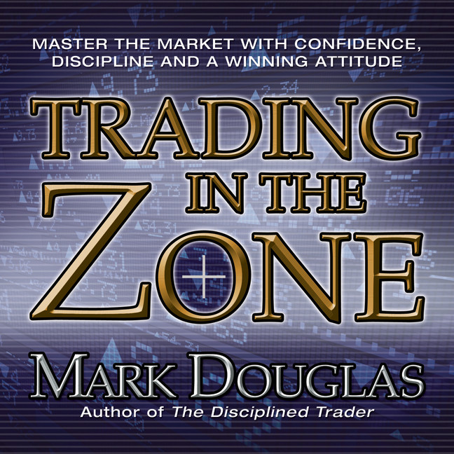 Printable Trading in the Zone: Master the Market with Confidence, Discipline and a Winning Attitude Audiobook Cover Art