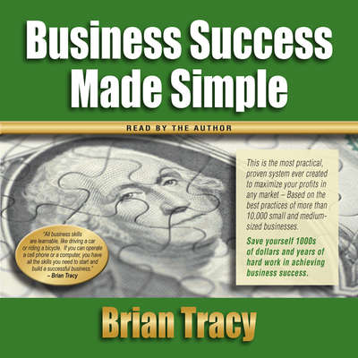 Business Success Made Simple Audiobook, by Brian Tracy