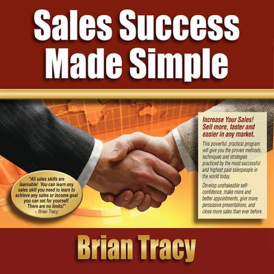 Sales Success Made Simple Audiobook, by Brian Tracy