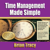 Time Management Success Made Simple, by Brian Tracy