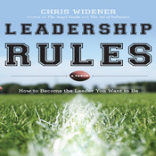 Leadership Rules: How to Become the Leader You Want to Be, by Chris Widener