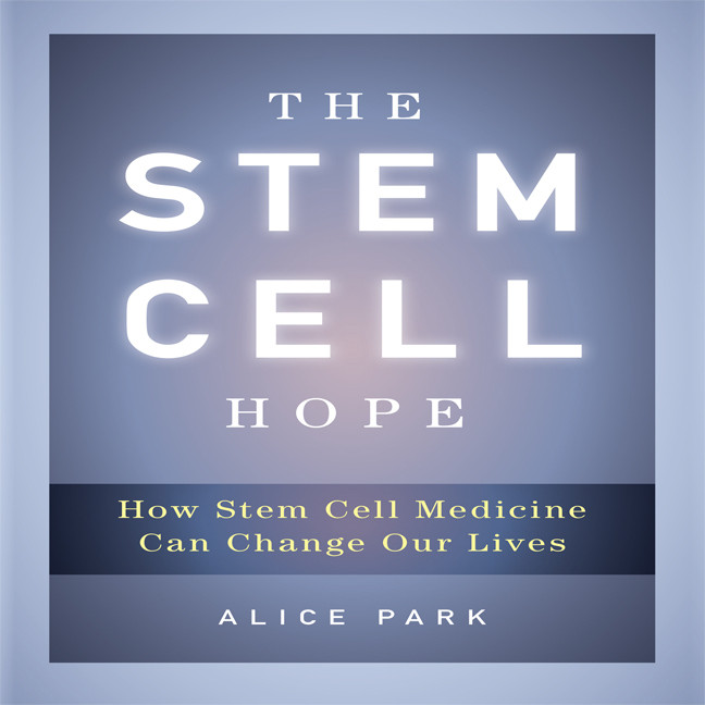 Printable The Stem Cell Hope: How Stem Cell Medicine Can Change Our Lives Audiobook Cover Art