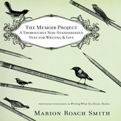 The Memoir Project: A Thoroughly Non-Standardized Text for Writing & Life Audiobook, by Marion Roach Smith