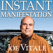 Instant Manifestation: The Real Secret to Attracting What You Want Right Now Audiobook, by Joe Vitale