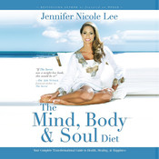 The Mind, Body & Soul Diet: Your Complete Transformational Guide to Health, Healing & Happiness, by Jennifer Nicole Lee