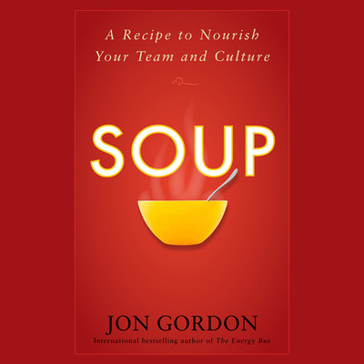 Soup: A Recipe to Nourish Your Team and Culture Audiobook, by