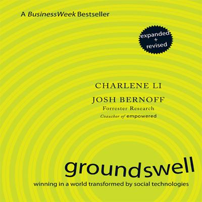 Groundswell: Winning in a World Transformed by Social Technologies Audiobook, by Charlene Li