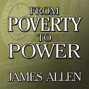 From Poverty to Power: The Realization of Prosperity and Peace Audiobook, by James Allen