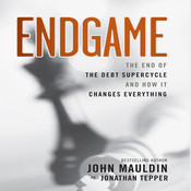 Endgame: The End of The Best Supercycle And How It Changes Everything Audiobook, by John Mauldin