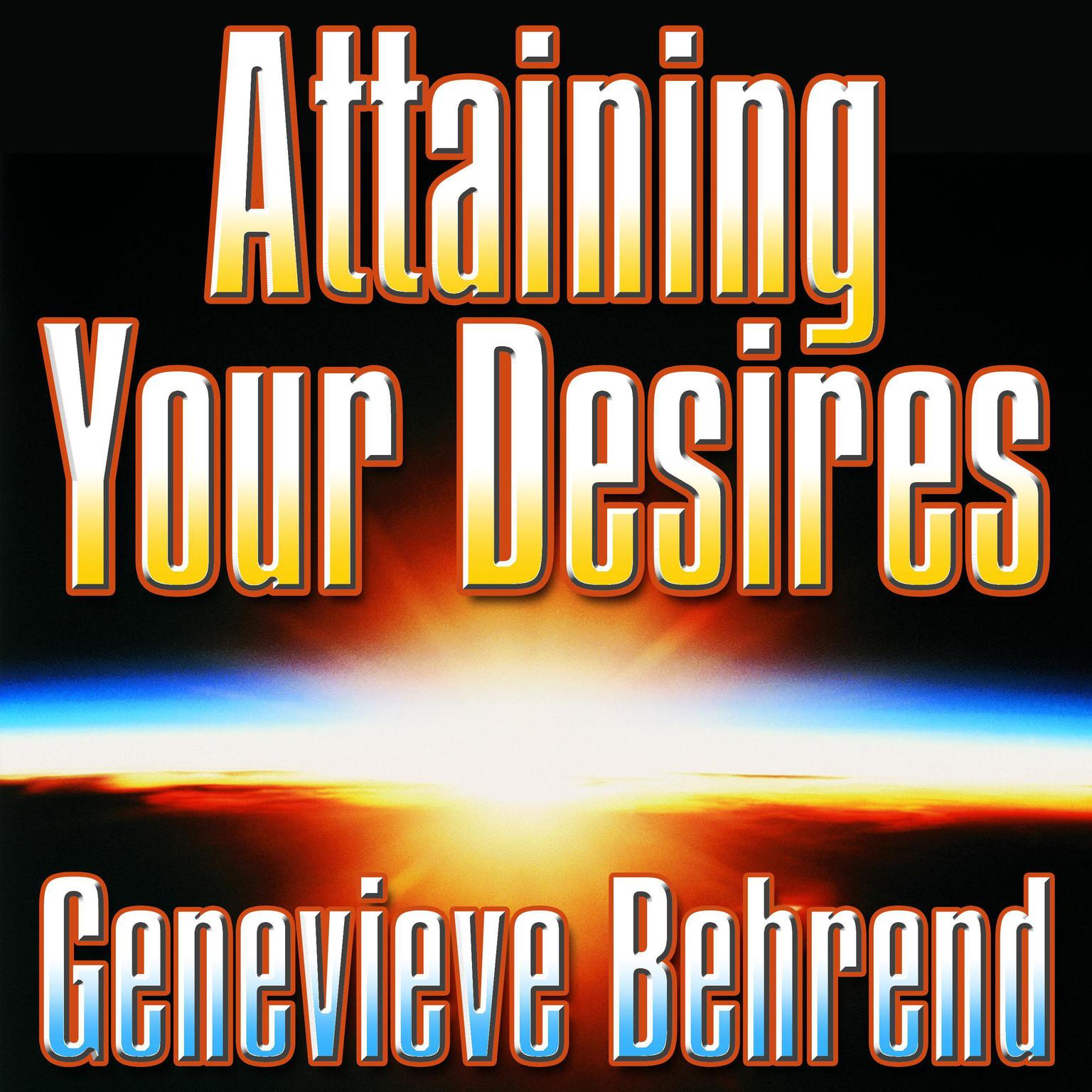 Printable Attaining Your Desires: By Letting Your Subconscious Mind Work for You Audiobook Cover Art