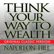 Think Your Way to Wealth, by Napoleon Hil