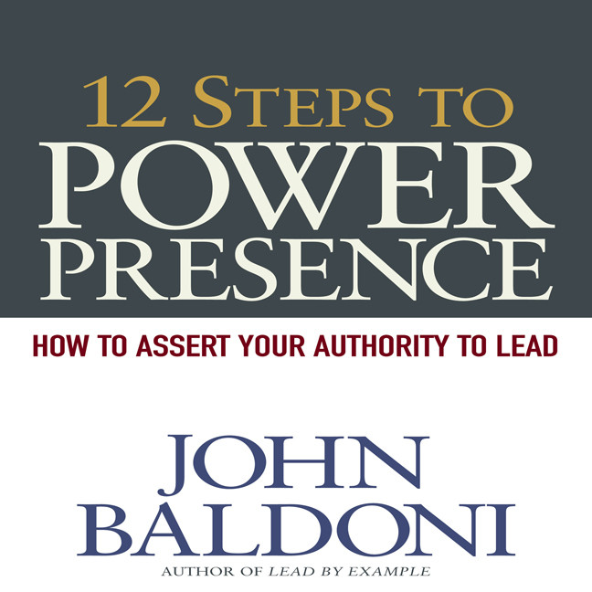 Printable 12 Steps to Power Presence: How to Exert Your Authority to Lead Audiobook Cover Art