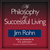 My Philosophy for Successful Living, by Jim Rohn
