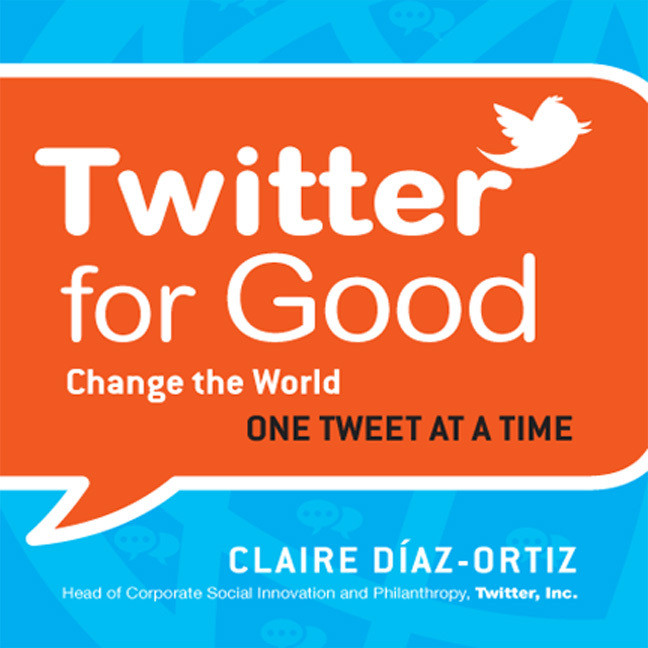 Printable Twitter for Good: Change the World One Tweet at a Time Audiobook Cover Art