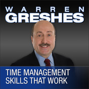 Time Management Skills That Work, by Warren Greshe