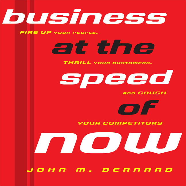 Printable Business At the Speed of Now: Fire Up Your People, Thrill Your Customers, and Crush Your Competitors Audiobook Cover Art